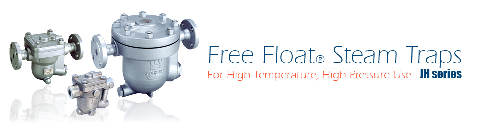 Free Float® Steam Traps for High Temperature, High Pressure Use