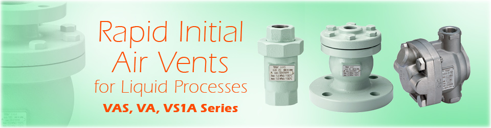 Rapid Initial Air Vents for Liquid Processes (VAS, VA, VS1A Series)
