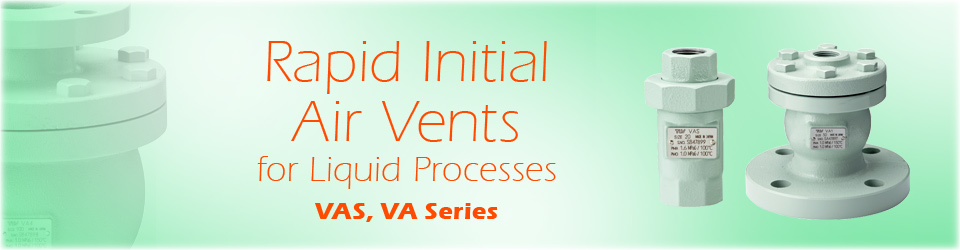 Rapid Initial Air Vents for Liquid Processes (VAS & VA Series)